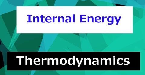 Internal Energy in Thermodynamics