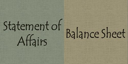 Distinction between Statement of Affairs and Balance Sheet