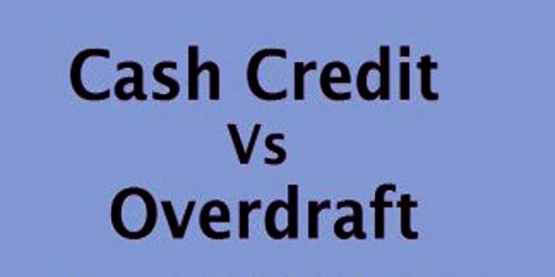 Distinguish between Cash Credit and Overdraft