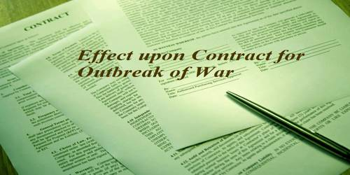 Effect upon Contract for Outbreak of War