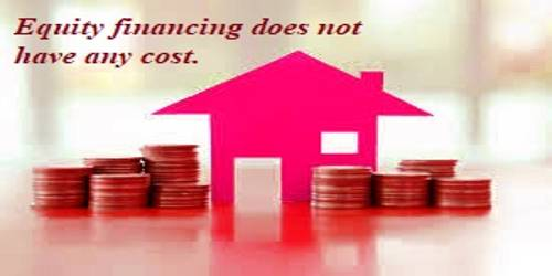 Equity financing does not have any cost – Explanation