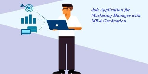 Job Application for Marketing Manager with MBA Marketing graduate