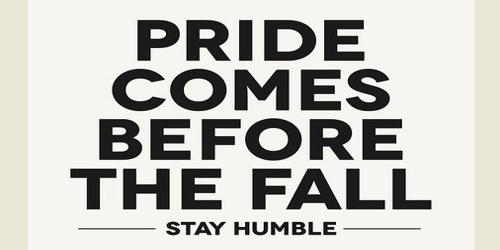 Pride Goes Before Fall