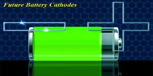 New Development of Future Battery Cathodes