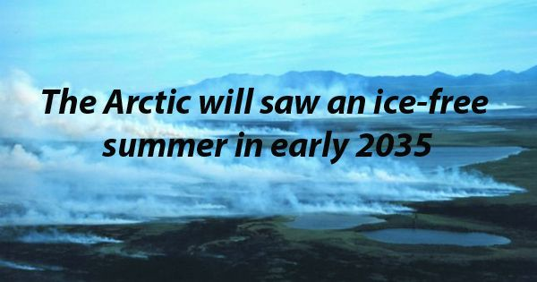 The Arctic will saw an ice-free summer in early 2035