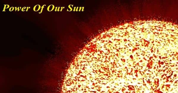 The Power of Our Sun