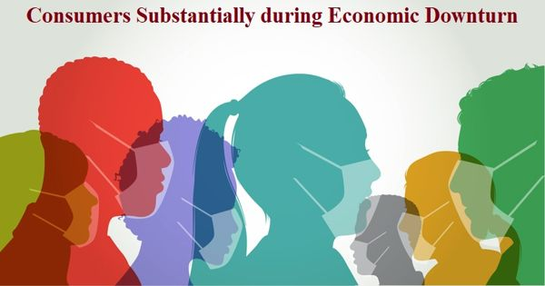 Consumers Substantially during the Economic Downturn